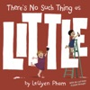 Theres No Such Thing As Little