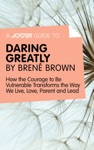 A Joosr Guide To Daring Greatly By Bren Brown