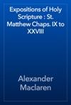 Expositions Of Holy Scripture  St Matthew Chaps IX To XXVIII