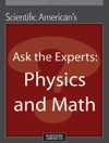 Ask The Experts Physics And Math
