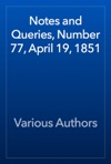 Notes And Queries Number 77 April 19 1851