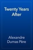 Alexandre Dumas - Twenty Years After artwork