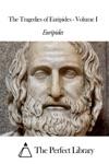 The Tragedies Of Euripides - Volume I
