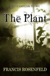 The Plant A Steampunk Story