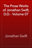 Jonathan Swift - The Prose Works of Jonathan Swift, D.D. - Volume 07 artwork