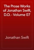 The Prose Works of Jonathan Swift, D.D. - Volume 07