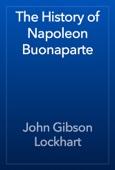 John Gibson Lockhart - The History of Napoleon Buonaparte artwork