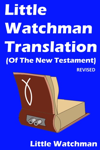 Little Watchman Translation Of The New Testament