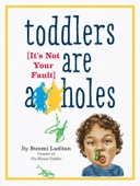 Toddlers Are A**holes - Bunmi Laditan Cover Art
