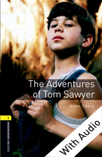 The Adventures of Tom Sawyer - With Audio Level 1 Oxford Bookworms Library