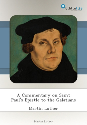 A Commentary on Saint Pauls Epistle to the Galatians