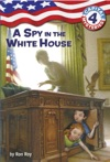 Capital Mysteries 4 A Spy In The White House