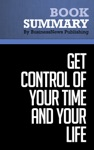 Summary How To Get Control Of Your Time And Your Life - Alan Lakein