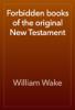 William Wake - Forbidden books of the original New Testament artwork