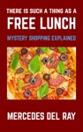 There Is Such A Thing As A Free Lunch Mystery Shopping Explained
