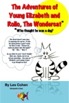 The Adventures Of Young Elizabeth And Rollo The Wondercat Who Thought He Was A Dog