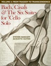 Bach Casals  The Six Suites For  Cello Solo Volume Four