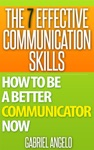The 7 Effective Communication Skills How To Be A Better Communicator Now