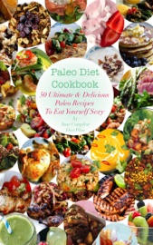 PALEO DIET COOKBOOK: 50 ULTIMATE & DELICIOUS RECIPES TO EAT YOURSELF SEXY