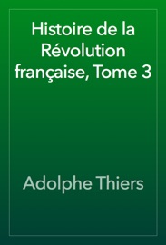 HISTOIRE DE LA RéVOLUTION FRANçAISE, TOME 3