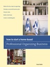 How To Start A Home-based Professional Organizing Business 2nd