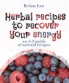 Herbal Recipes To Recover Your Energy