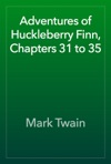 Adventures Of Huckleberry Finn Chapters 31 To 35