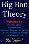 Big Ban Theory Elementary Essence Applied To Silver Christopher Columbus Jar Jar Binx Lois Lane Voyager Love Triangles And Magical ME 19th Volume 47