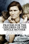 Prayers For The Children Of The Single Mother Is Free Because Single Parenthood Is Not Just A Story