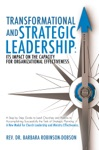 Transformational And Strategic Leadership Its Impact On The Capacity For Organizational Effectiveness