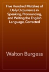 Five Hundred Mistakes Of Daily Occurrence In Speaking Pronouncing And Writing The English Language Corrected