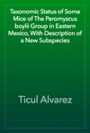 Taxonomic Status Of Some Mice Of The Peromyscus Boylii Group In Eastern Mexico With Description Of A New Subspecies