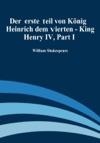 Der Erste Theil Von Koenig Heinrich Dem Vierten - King Henry IV Part I