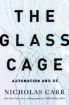 The Glass Cage How Our Computers Are Changing Us