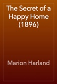 Marion Harland - The Secret of a Happy Home (1896) artwork