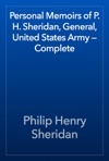 Personal Memoirs Of P H Sheridan General United States Army  Complete