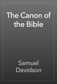 Samuel Davidson - The Canon of the Bible artwork