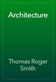 Thomas Roger Smith & John Slater - Architecture artwork