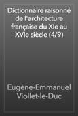 Eugène-Emmanuel Viollet-le-Duc - Dictionnaire raisonné de l'architecture française du XIe au XVIe siècle (4/9) artwork