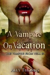 A Vampire On Vacation - The Vampire From Hell Part 3