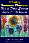 Drawing Summer Flowers How To Draw Summer Flowers For The Beginner