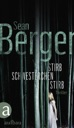 Stirb, Schwesterchen, stirb von Sean Berger