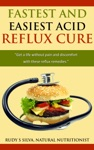 Fastest And Easiest Acid Reflux Cures