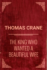 THE KING WHO WANTED A BEAUTIFUL WIFE