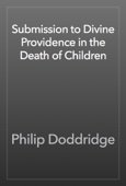 Philip Doddridge - Submission to Divine Providence in the Death of Children artwork