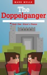 The Doppelganger Book One - Steves Chance An Unofficial Minecraft Book For Kids Ages 9 - 12 Preteen