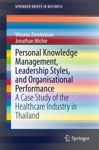 Personal Knowledge Management Leadership Styles And Organisational Performance