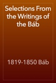 1819-1850 Báb - Selections From the Writings of the Báb artwork