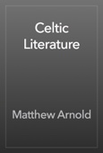 Matthew Arnold - Celtic Literature artwork