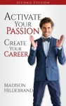 Activate Your Passion Create Your Career